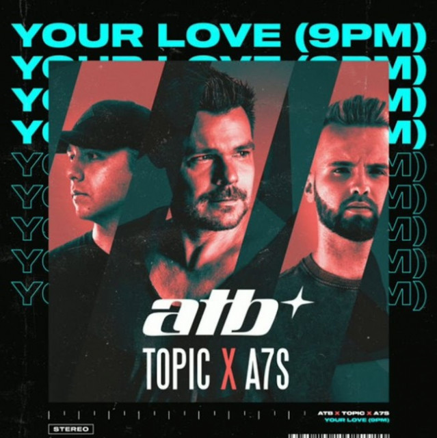 ATB x Topic x A7S <span>Your love (9pm)</span>