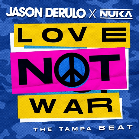 Jasona Derulo x NUKA - Love Not War (The Tampa Beat)