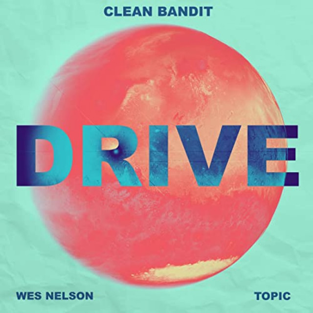 Clean Bandit X Topic feat. Wes Nelson - Drive