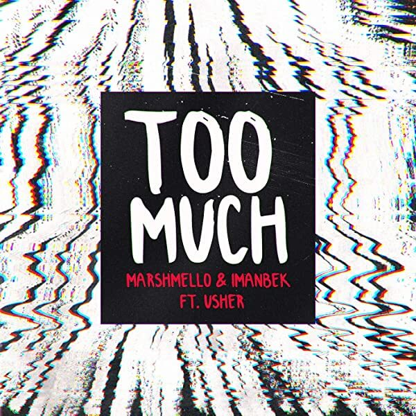 Marshmello & Imanbek feat. Usher - Too much