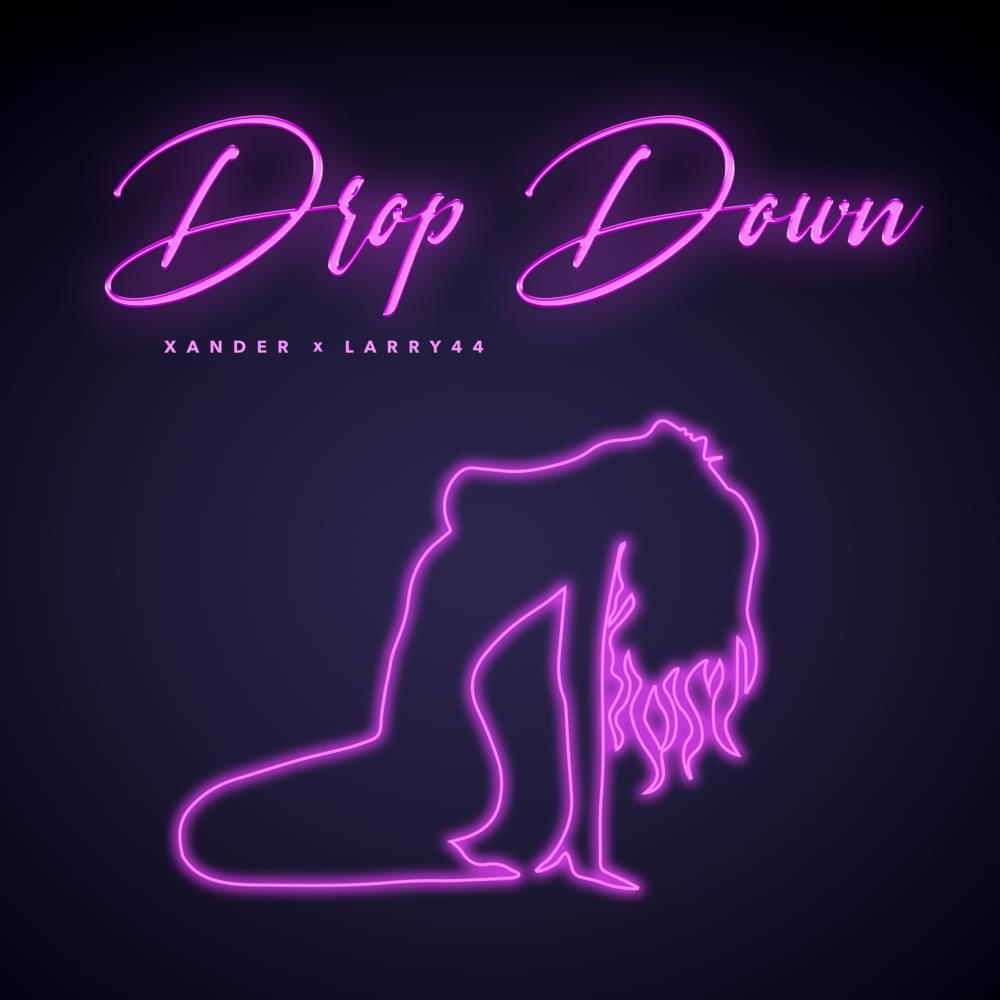 Xander ft. Larry 44 Drop down