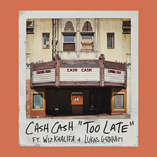 Cash Cash feat. Wiz Khalifa & Lukas Graham - Too late